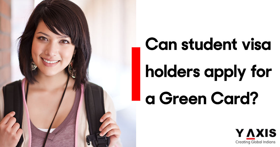 Can student visa holders apply for a Green Card